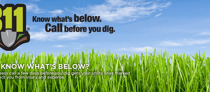 Do you know what's below? Call before you dig…