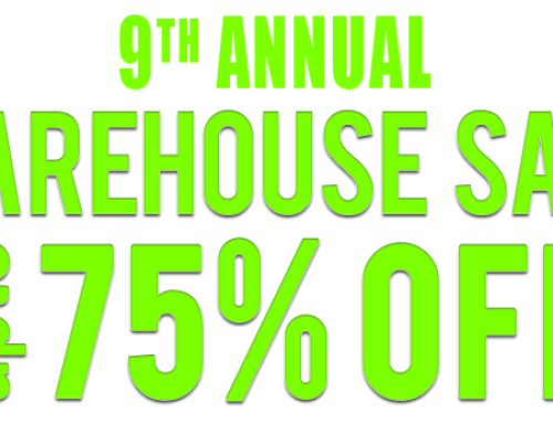 Our 9th Annual Warehouse Sale September 10th-13th