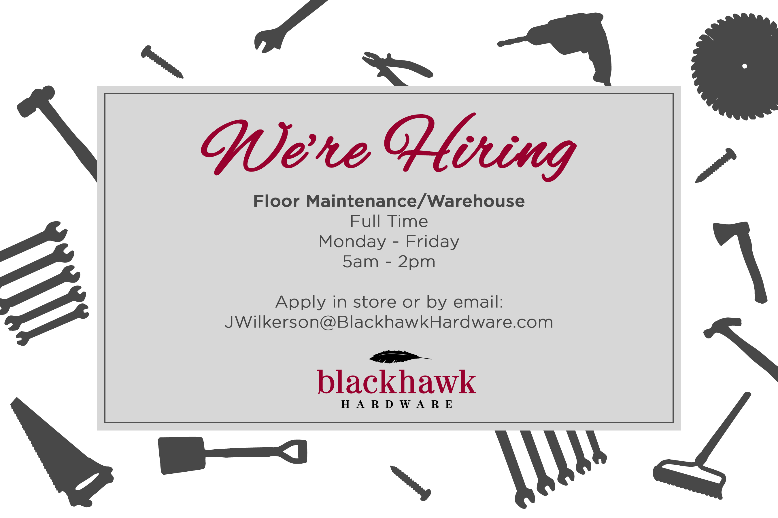 BLackhawk Hardware is looking for help in Floor Maintenance and the Warehouse