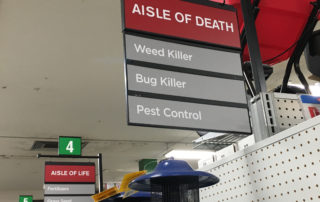 The aisle of death holds many nifty pest and weed control products including natural ones.