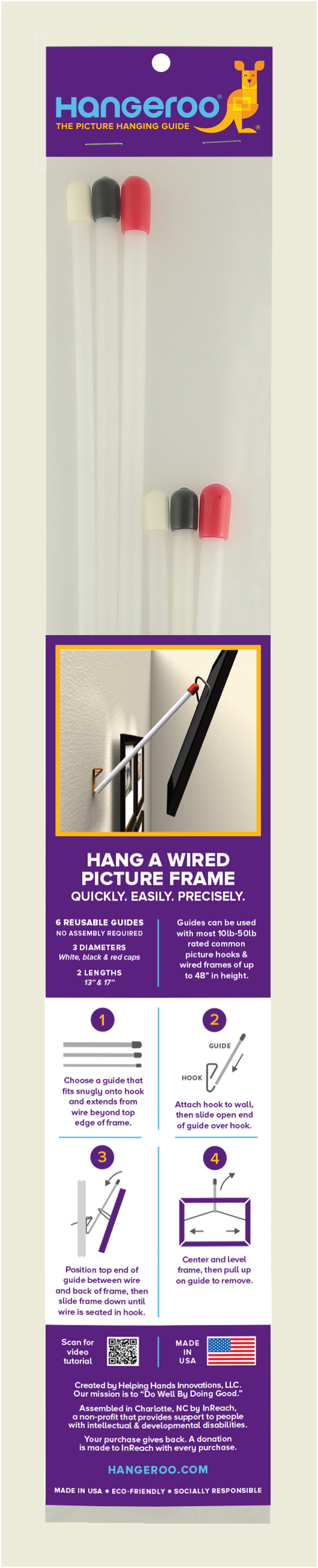 Easily hang wired artwork or mirrors with Hangeroo. No more fumbling to place the wire on a hook while holding the frame with one hand. Genius!